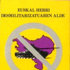 Adesivi di collezione: PEGATINA POLITICA VASCA, EUSKAL HERRI DESMILITARIZATUAREN ALDE- EUSKALHERRIKO MUGIMENDU ANTIMILITAR. Lote 202108365