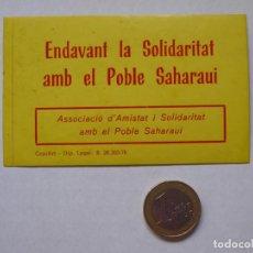 Autocolantes de coleção: ADHESIVO ENDAVANT LA SOLIDARITAT AMB EL POBLE SAHARAUI. ASSOCIACIÓ D'AMISTAT I SOLIDARITAT. 1976. Lote 206917335