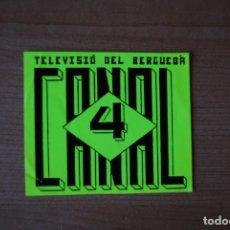 Pegatinas de colección: ADHESIVO PEGATINA CANAL 4. TELEVISIÓ DEL BERGUEDÀ. Lote 207339292