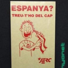 Adesivi di collezione: PEGATINA POLÍTICA JERC - ESPANYA? TREU-T'HO DEL CAP. AÑOS 90. Lote 207368166