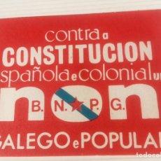 Pegatinas de colección: ANTIGUA PEGATINA POLÍTICA GALLEGA,GALICIA,CONTRARIA A CONSTITUCION,TRANSICIÓN POLÍTICA,COLECCIONISMO. Lote 208118753