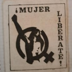 Pegatinas de colección: MUY RARA PEGATINA POLITICA EPOCA DE LA TRANSICION , MUJER LIBERATE, FEMINISMO. Lote 209005865