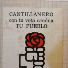 Pegatinas de colección: PEGATINA POLITICA, TRANSICION, PSOE CANTILLANA,. Lote 209042918