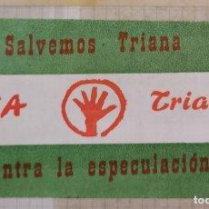 Pegatinas de colección: ANTIGUA PEGATINA POLITICA, PSA TRIANA, SALVEMOS TRIANA CONTRA LA ESPECULACION. Lote 209136805