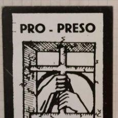 Pegatinas de colección: ANTIGUA PEGATINA POLITICA, PRO - PRESO SEVILLA. Lote 209266513