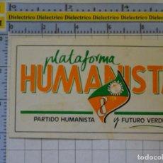 Pegatinas de colección: PEGATINA POLÍTICO SINDICAL. PLATAFORMA HUMANISTA PARTIDO HUMANISTA Y FUTURO VERDE. 29. Lote 210256773