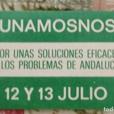 Pegatinas de colección: PEGATINA POLITICA.UNAMOSNOS.ANDALUCIA 12 Y 13 JULIO. Lote 227084090