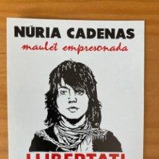 Pegatinas de colección: PEGATINA NÚRIA CADENAS LLIBERTAT!. Lote 215170321