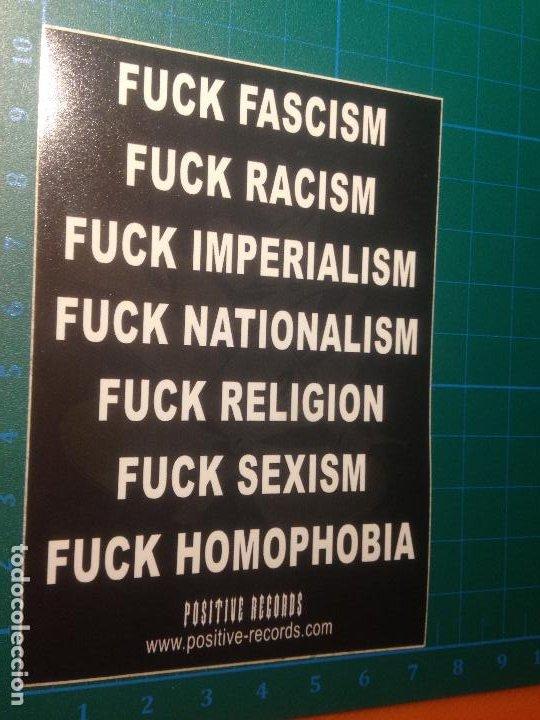 POSITIVE RECORDS-FUCK FASCISM RACISM IMPERIALISM NATIONALISM RELIGION SEXISM HOMOPHOBIA -STICKER (Coleccionismos - Pegatinas)