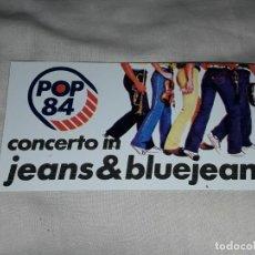Pegatinas de colección: PEGATINA POP 84 CONCERTO IN JEANS & BLUEJEANS. Lote 221582856