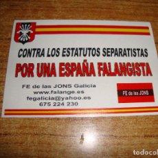 Adesivi di collezione: PEGATINA POLITICA CONTRA LOS ESTATUTOS SEPARATISTAS POR UNA ESPAÑA FALANGISTA FE DE LAS JONS NUEVA. Lote 223069111