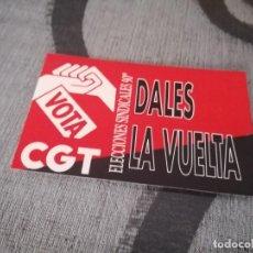 Pegatinas de colección: PEGATINA SINDICAL CGT ELECCIONES 1990 DALES LA VUELTA. Lote 288413608