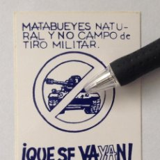Adesivi di collezione: MATABUEYES NATURAL NO CAMPO DE TIRO MILITAR PEGATINA INSUMSION ANARQUISTA. Lote 229726295