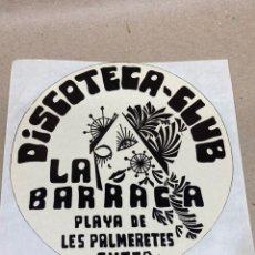 Pegatinas de colección: PEGATINA DISCOTECA CLUB LA BARRACA. Lote 236354350