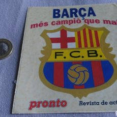 Pegatinas de colección: PEGATINA PRONTO BARÇA MÉS CAMPIÓ QUE MAI FC BARCELONA. Lote 240618525
