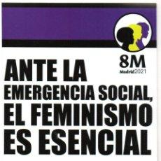 Autocolantes de coleção: PEGATINA 8M. ANTE LA ENMERGENCIA SOCIAL, EL FEMINISMO ES ESENCIAL. MADRID, 2021. 12 X 15,5 CM.. Lote 245945900