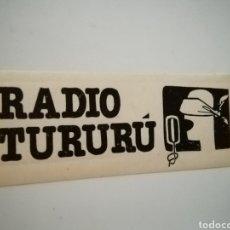 Pegatinas de colección: PEGATINA RADIO TURURUÚ. Lote 246135585