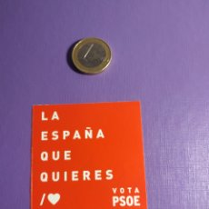 Autocolantes de coleção: PEGATINA PSOE LA ESPAÑA QUE QUIERES POLÍTICA. Lote 251711980