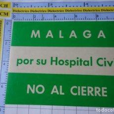 Autocolantes de coleção: PEGATINA POLÍTICO SINDICAL REIVINDICATIVO. MÁLAGA POR SU HOSPITAL CIVIL, NO AL CIERRE. MÁLAGA. 13. Lote 253577575