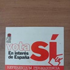 Pegatinas de colección: PSOE, REFERÉNDUM PERMANENCIA ALIANZA ATLÁNTICA,PEGATINA POLÍTICA. Lote 261670140