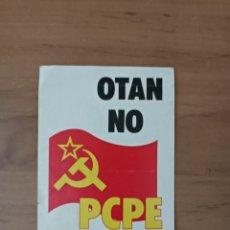 Pegatinas de colección: PCPE, OTAN NON,PEGATINA POLÍTICA, EN GALLEGO. Lote 261670795