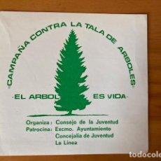 Pegatinas de colección: PEGATINA CAMPAÑA CONTRA LA TALA DE ARBOLES. Lote 262079235