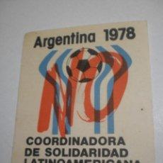 Pegatinas de colección: PEGATINA. ARGENTINA 1978 COORDINADORA SOLIDARIDAD LATINOAMERICANA. CONTRA VIDELA (BUEN ESTADO). Lote 263687300