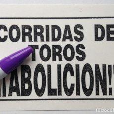 Adesivi di collezione: CORRIDAS DE TOROS ABOLICIÓN PEGATINA ANIMALISTA. Lote 266434493