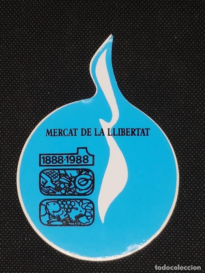 PEGATINA MERCAT DE LA LLIBERTAT A34 (Coleccionismos - Pegatinas)