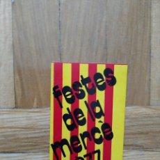 Pegatinas de colección: PEGATINA CATALUNYA CATALUÑA FESTES DE LA MERCE. FIESTAS DE LA MERCED AÑO 1977. Lote 271554848