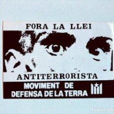 Autocolantes de coleção: PEGATINA FORA LA LLEI ANTITERRORISTA MOVIMENT DE DEFENSA DE LA TERRA RESERVADA BERNARDO. Lote 283002128