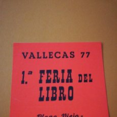 Pegatinas de colección: PEGATINA POLÍTICA: 1° FERIA DEL LIBROS. VALLECAS 77. Lote 291209953