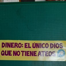 Pegatinas de colección: PEGATINA DINERO EL ÚNICA DIOS QUE NO TIENE ATEOS. Lote 291897163