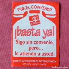 Pegatinas de colección: CCOO UGT SATT - POR EL CONVENIO - TELEFONICA - BASTA YA - PEGATINA POLITICA. Lote 293439188