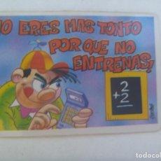 Pegatinas de colección: PEGATINA DE BOLLYCAO COLECCION DE PEGUITARJETAS II : ¡ NO ERES MAS TONTO POR QUE NO TE ENTRENAS !. Lote 296885293
