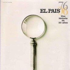 Coleccionismo de Periódico El País: ESPECIAL EL PAÍS 30 ANIVERSARIO. Lote 28298648