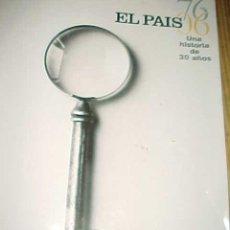 Coleccionismo de Periódico El País: EL PAIS, 76-06, UNA HISTORIA DE 30 AÑOS. 4 DE MAYO DE 2006.. Lote 7541826