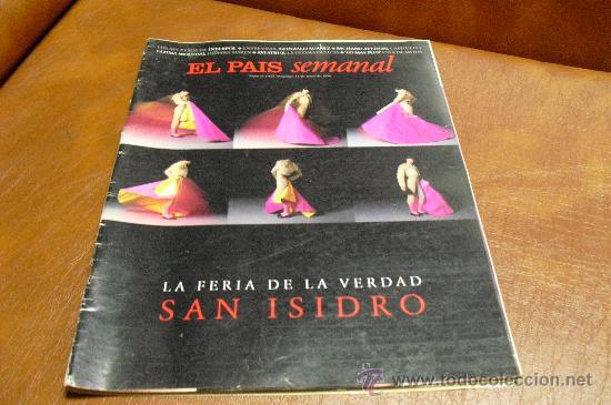 REVISTA EL PAIS SEMANAL AÑO 1996 SAN ISIDRO Y ADEMÁS RICHARD AVEDON,ESCUTERES 2 RUEDAS Y.. (Coleccionismo - Revistas y Periódicos Modernos (a partir de 1.940) - Periódico El Páis)