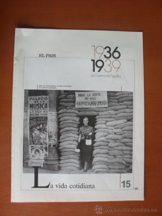 FASCÍCULOS EL PAÍS - LA GUERRA DE ESPAÑA 1936-1939 - Nº 15 LA VIDA COTIDIANA * (Coleccionismo - Revistas y Periódicos Modernos (a partir de 1.940) - Periódico El Páis)