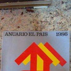 Coleccionismo de Periódico El País: ANUARIO EL PAIS AÑO 1986.EDICIONES EL PAIS.(480PAGINAS). Lote 29194068