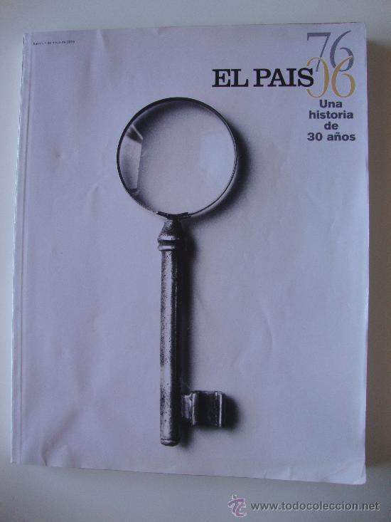 ESPECIAL EL PAIS 30 AÑOS 1976 - 2006 (Coleccionismo - Revistas y Periódicos Modernos (a partir de 1.940) - Periódico El Páis)
