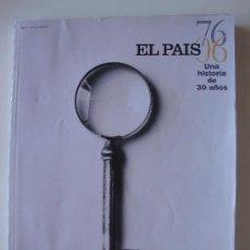 Coleccionismo de Periódico El País: ESPECIAL EL PAIS 30 AÑOS 1976 - 2006. Lote 29217154