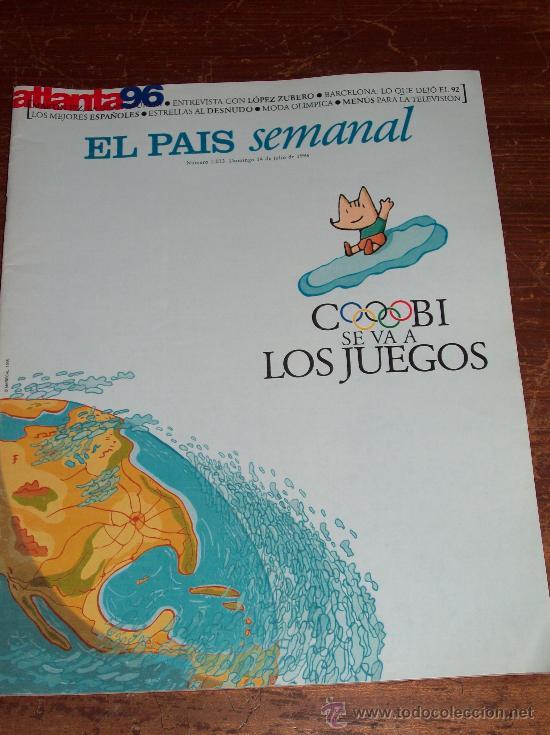 EL PAÍS SEMANAL - COBI SE VA LOS JUEGOS. (Coleccionismo - Revistas y Periódicos Modernos (a partir de 1.940) - Periódico El Páis)