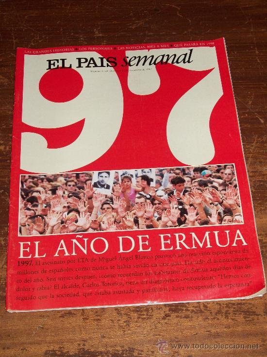 EL PAÍS SEMANAL - NÚMERO EXTRA: 1997. EL AÑO DE ERMUA. (Coleccionismo - Revistas y Periódicos Modernos (a partir de 1.940) - Periódico El Páis)