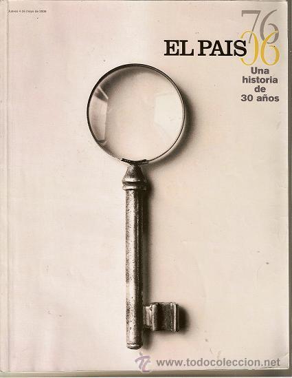 EL PAIS UNA HISTORIA DE 30 AÑOS. 4 DE MAYO DE 2006 (Coleccionismo - Revistas y Periódicos Modernos (a partir de 1.940) - Periódico El Páis)