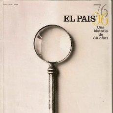 Coleccionismo de Periódico El País: EL PAIS UNA HISTORIA DE 30 AÑOS. 4 DE MAYO DE 2006. Lote 31335153