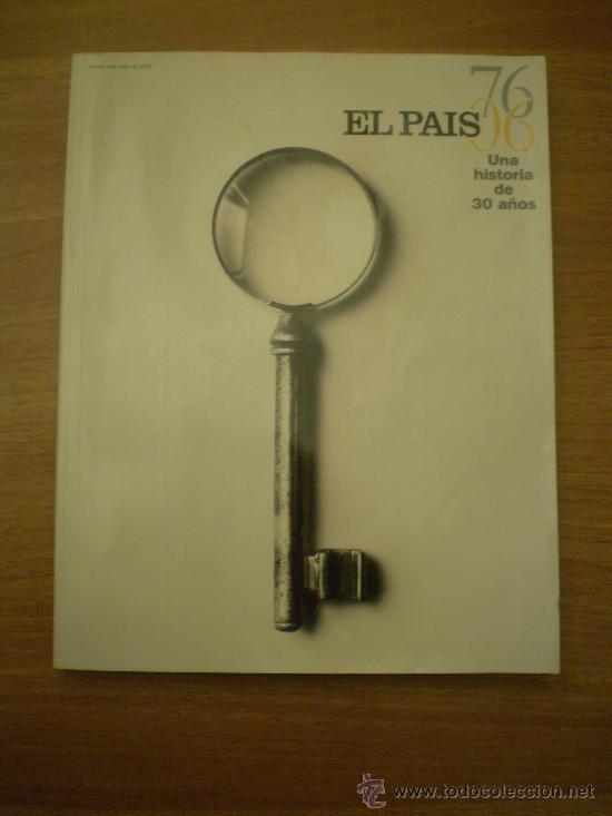 REVISTA EL PAIS UNA HISTORIA DE 30 AÑOS (Coleccionismo - Revistas y Periódicos Modernos (a partir de 1.940) - Periódico El Páis)