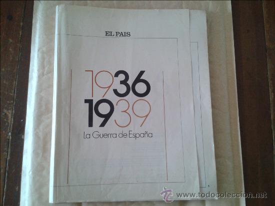 1936 1939 LA GUERRA DE ESPAÑA EL PAIS (Coleccionismo - Revistas y Periódicos Modernos (a partir de 1.940) - Periódico El Páis)