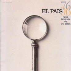 Coleccionismo de Periódico El País: REVISTA EL PAIS UNA HISTORIA DE 30 AÑOS , 1976 - 2006. Lote 36836085