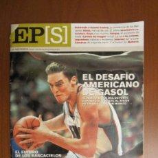 Coleccionismo de Periódico El País: EL PAÍS SEMANAL. GASOL. ISMAEL KADARÉ. PATRICK LEIGTH. GOYA Y LAS MUJERES. VIVIR EN UN RASCACIELOS.. Lote 37179140
